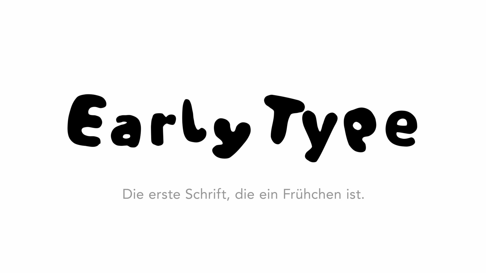 Early Type – Die erste Schrift, die ein Frühchen ist
