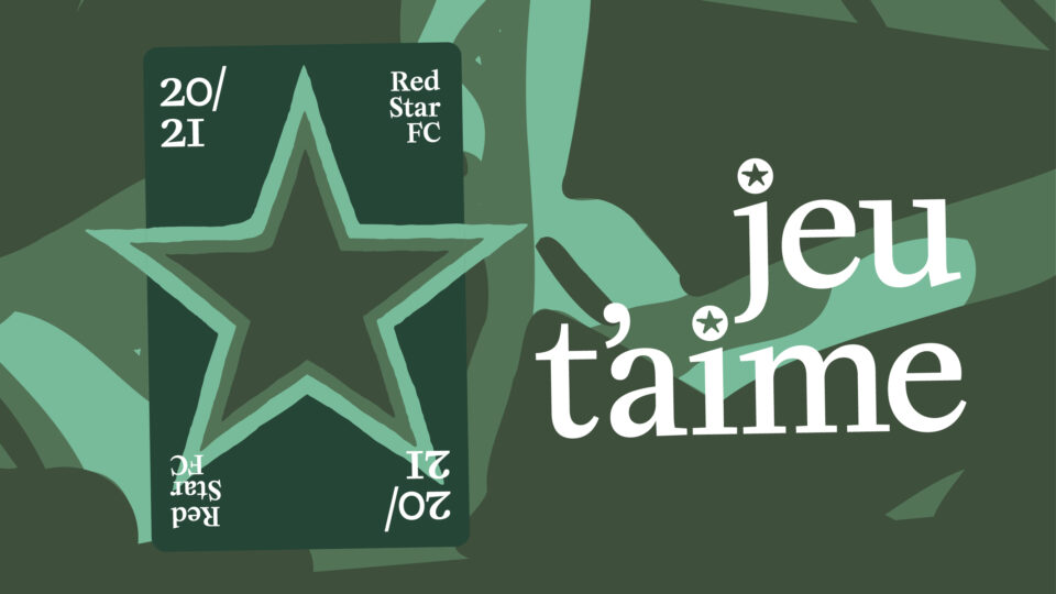 Red Star FC Season Campaign 2020/2021 – Jeu t'aime (1)